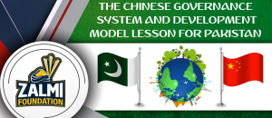 The Chinese Governance System and Development Model Lesson for Pakistan